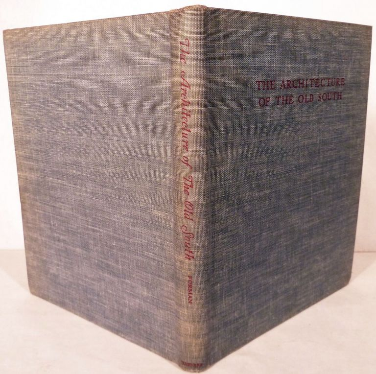 The Architecture of The Old South The Medieval Style 1585-1850. Henry Chandlee Forman.