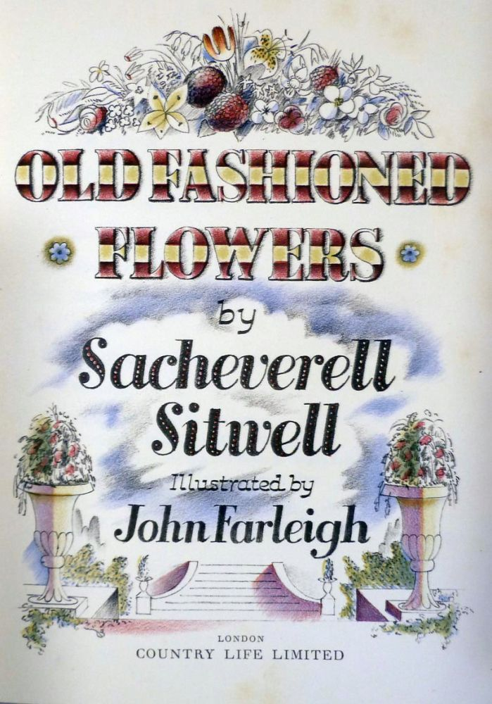 Old Fashioned Flowers. Sacheverell Sitwell.