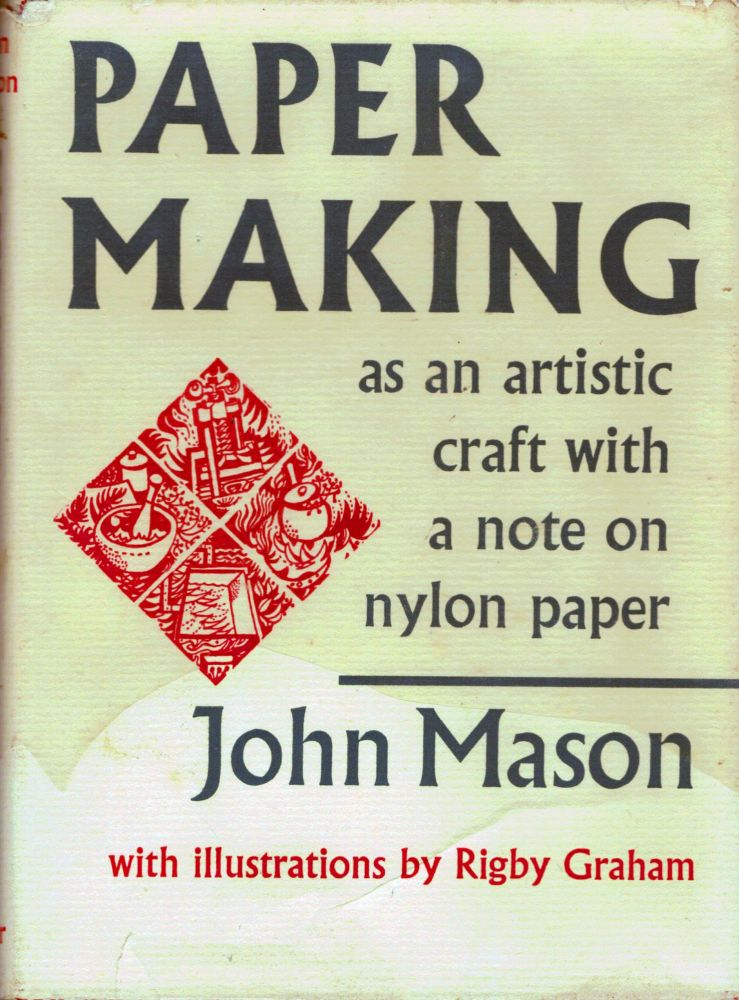 Paper Making As An Artistic Craft; with a note on nylon papers. John Mason.