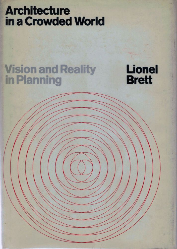 Architecture In A Crowded World Vision And Reality In Planning. Lionel Brett.