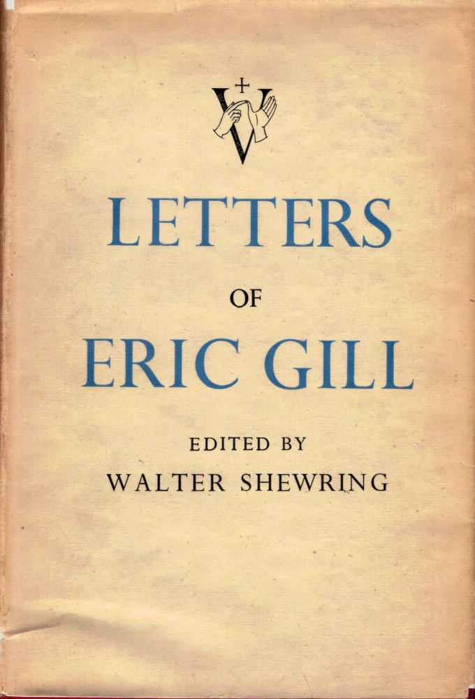 Letters Of Eric Gill. Eric Gill.