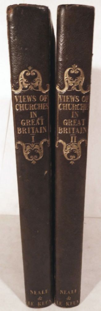Views of the Most Interesting Collegiate and Parochial Churches in Great Britain. John Preston Neale, John Le Keux.