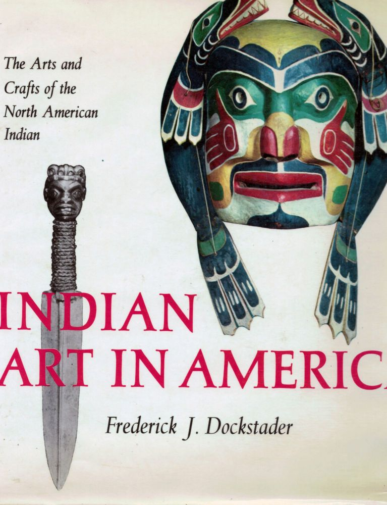 Indian Art in America. Frederick J. Dockstader.