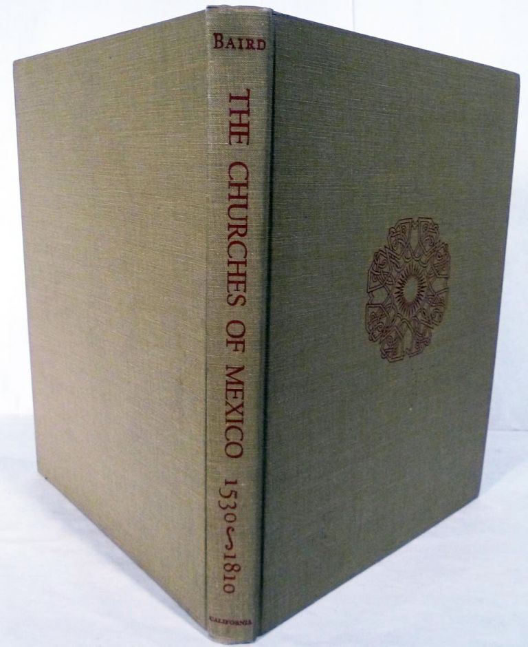 The Churches of Mexico 1530-1810. Joseph Armstrong Baird, Jr.