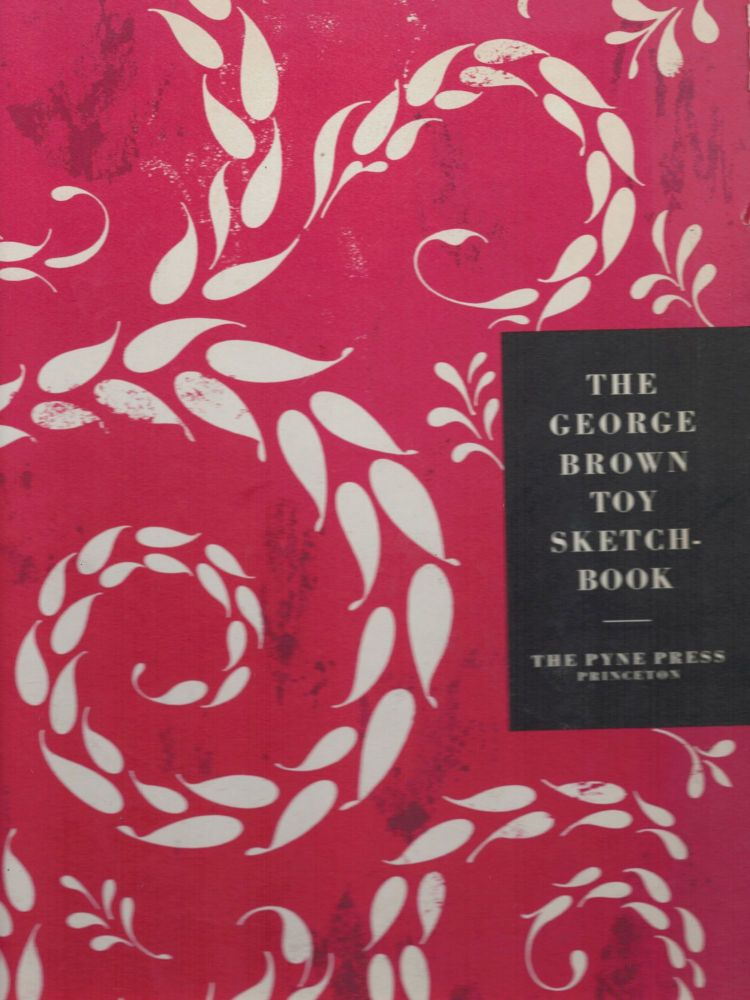 The George Brown Toy Sketchbook. Edith F. Barenholtz.