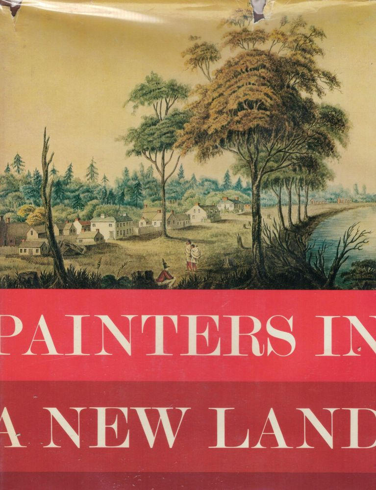 Painters In A New Land From Annapolis Royal to the Klondike. Michael Bell.
