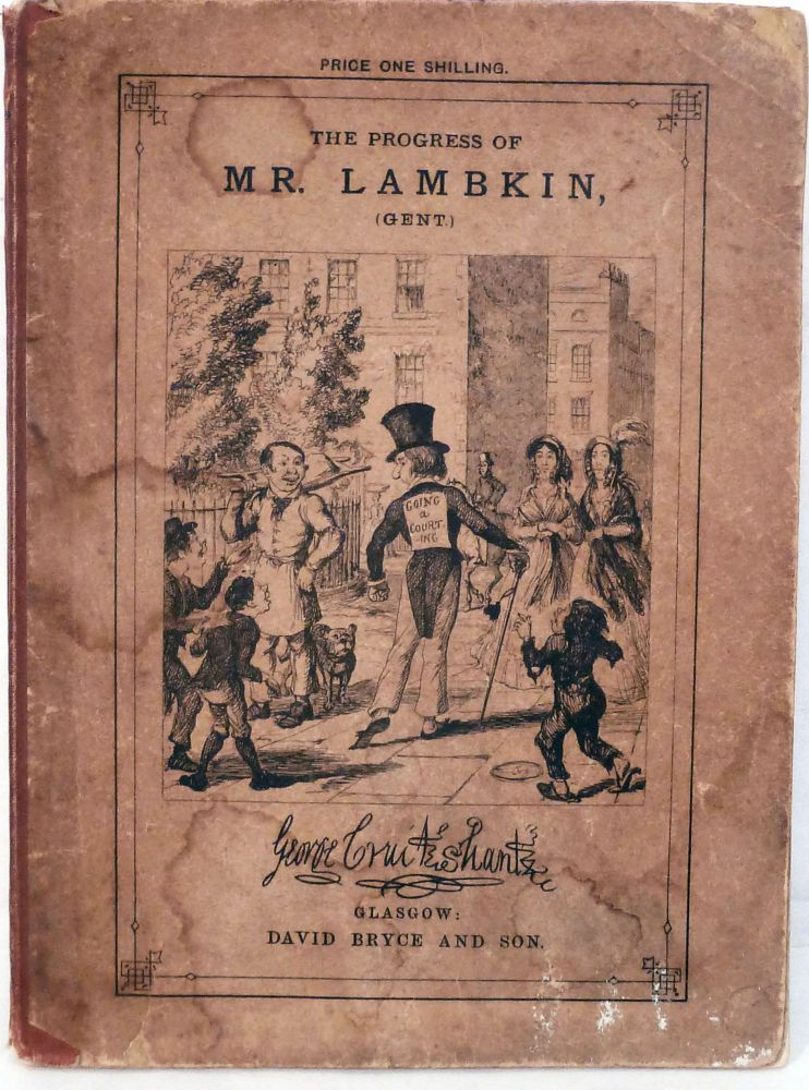 The Bachelor's Own Book; Or, The Progress of Mr. Lambkin, (GENT.), In The Pursuit of Pleasure and Amusement, etc. George Cruikshank.