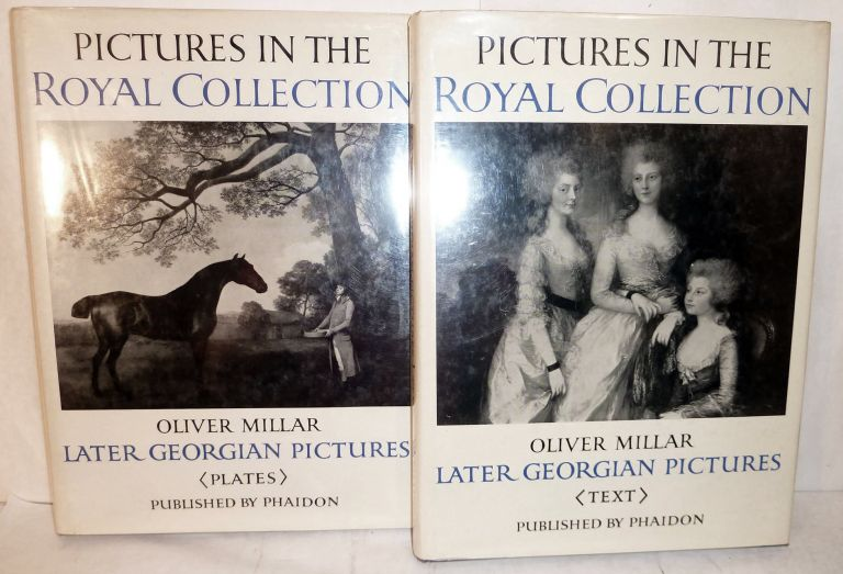 The Later Georgian Pictures in the Collection of Her Majesty The Queen Text & Plates. Oliver Millar.