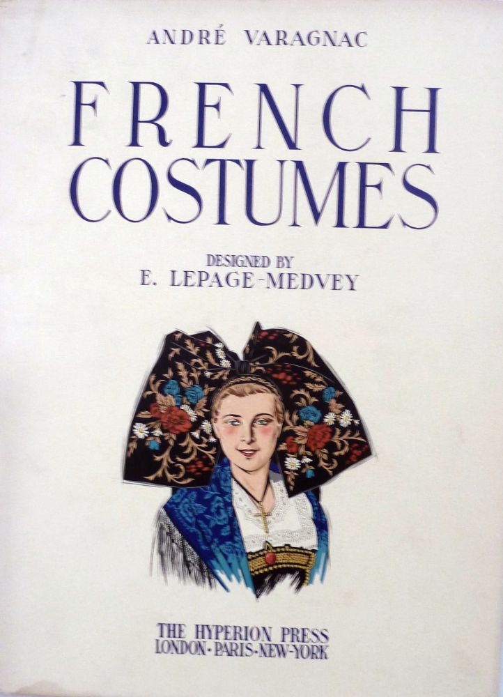 French Costumes. Andre Varagnac.