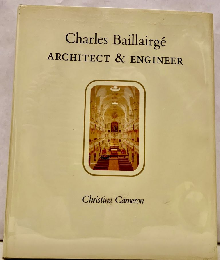 Charles Baillairge Architect & Engineer. Christina Cameron.