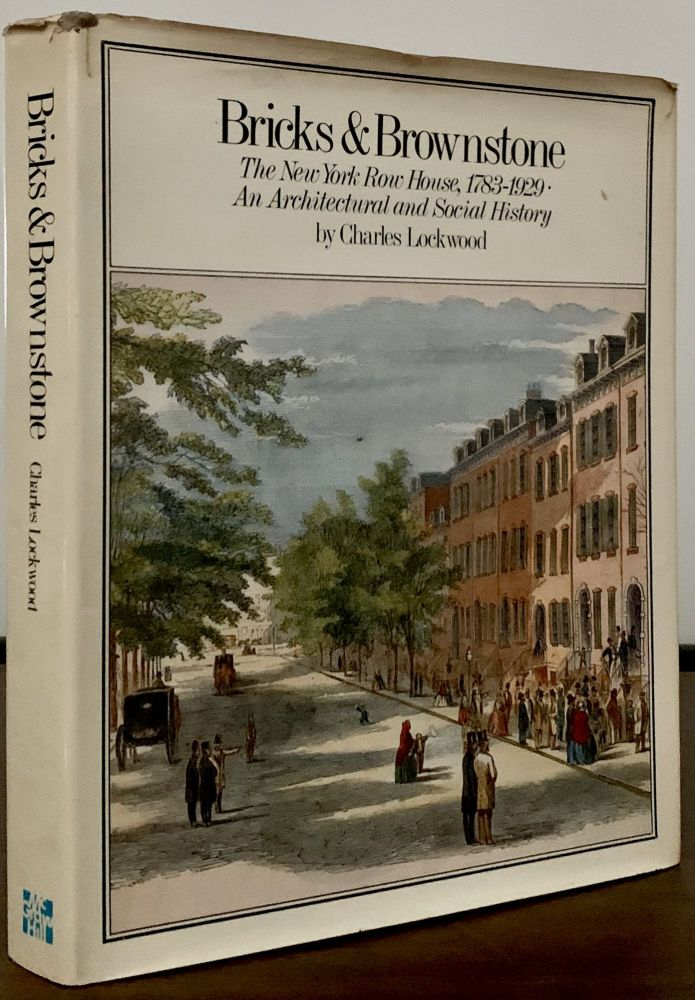 Bricks & Brownstone The New York Row House, 1783-1929 An Architectural & Social History. Charles Lockwood.