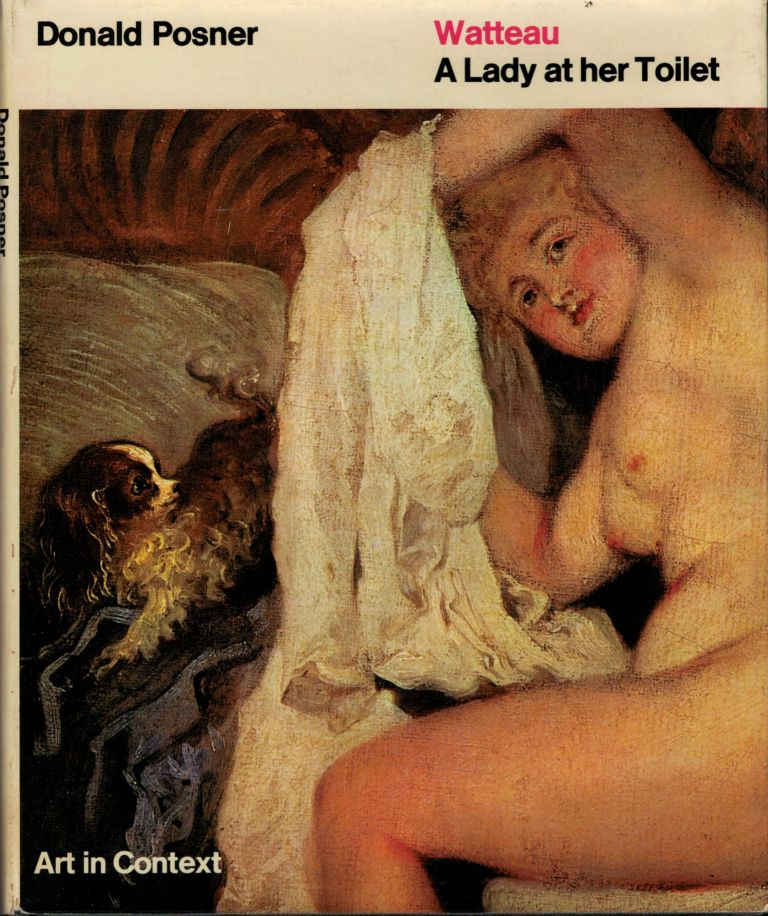 Watteau: A Lady at her Toilet. Donald Posner.