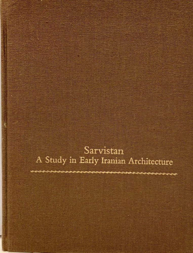 Sarvistan A Study in Early Iranian Architecture. Lionel Bier.