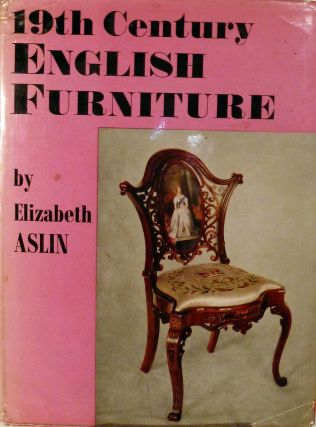 Nineteenth Century English Furniture. Elizabeth Aslin