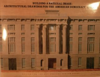 Building a National Image: Architectural Drawings For The American Democracy, 1789-1912. Bates Lowry.
