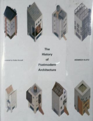 The History of Postmodern Architecture. Heinrich Klotz.