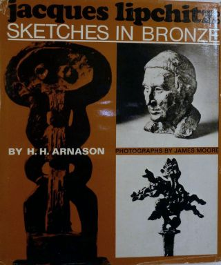 Jacques Lipschitz: Sketches in Bronze. H. H. Arnason