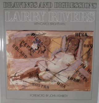 Drawings and Digressions [LARRY RIVERS]. Larry Brightman, Carol Brightman