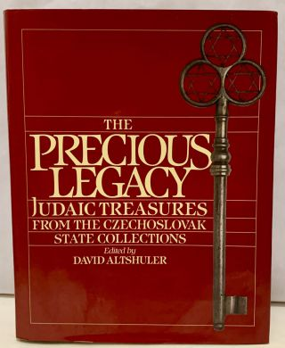 The Precious Legacy Judaic Treasures From The Czechoslovak State Collections. David Altshuler