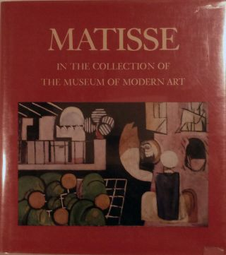 Matisse In The Collection of The Museum Of Modern Art. John Elderfield.