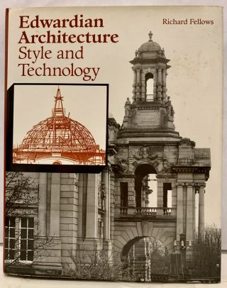 Edwardian Architecture Style and Technology. Richard Fellows