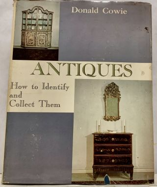 Antiques How To Identify and Collect Them. Donald Cowie