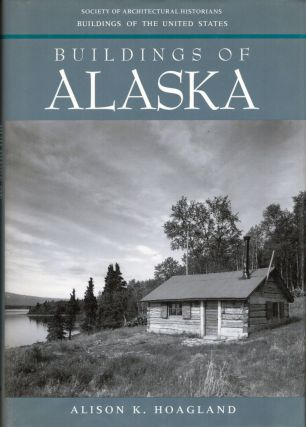 Buildings of Alaska. Alison K. Hoagland