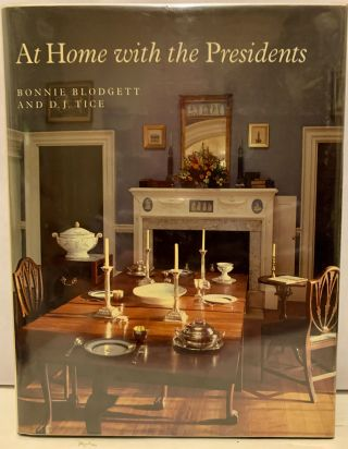 At Home with the Presidents. Bonnie Blodgett, D J. Price