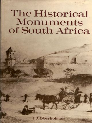 The Historical Monuments of South Africa. J. J. Oberholster