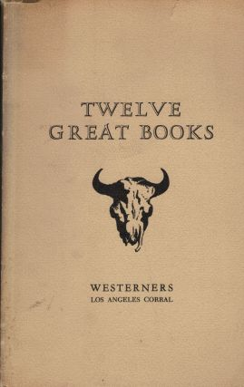 Twelve Great Books; A Guide to the Subject Matter and Authors of the First Twelve Brand Books...