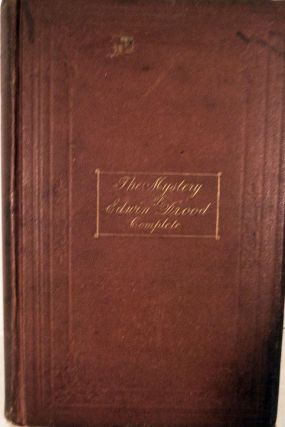 The Mystery of Edwin Drood. Complete; Part Second of the Mystery of Edwin Drood. By The Spirit-Pen of Charles Dickens Through A Medium. Charles Dickens.