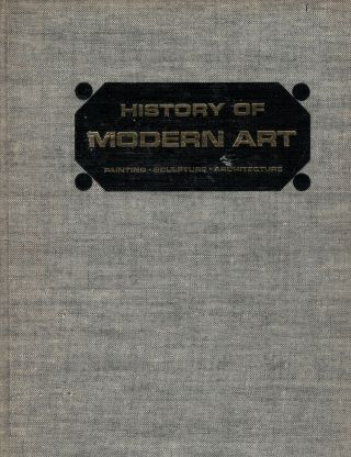 History of Modern Art Painting * Sculpture * Architecture. H. H. Arnason