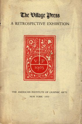 The Village Press A Retrospective Exhibitiion 1903-1933. American Institute of Graphic Arts
