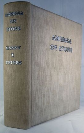 America On Stone; The Other Printmakers To The American People A Chronicle of American Lithography Other Than Currier & Ives, From The Beginning, Shortly Before 1820, To The Year When The Commercial Single-Stone Hand-Colored Lithography Disappeared From The American Scene. Harry T. Peters.