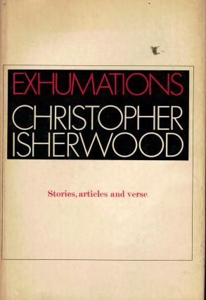 Exhumations. Isherwood. Christopher