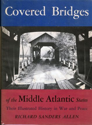 Covered Bridges Of The Middle. Richard Sanders Allen