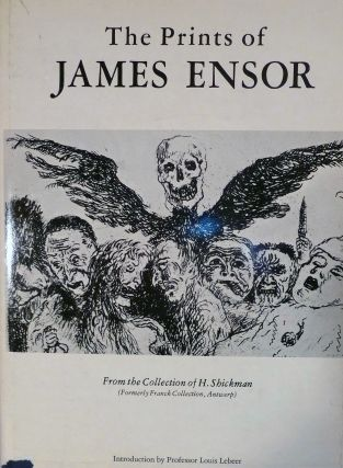 The Prints of James Ensor; From the Collection of H. Shickman. James Ensor