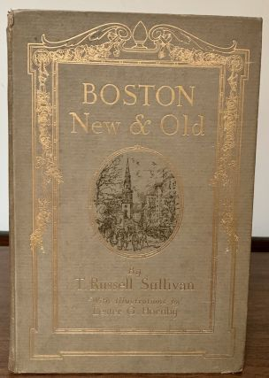 Boston New and Old. T. Russell Sullivan