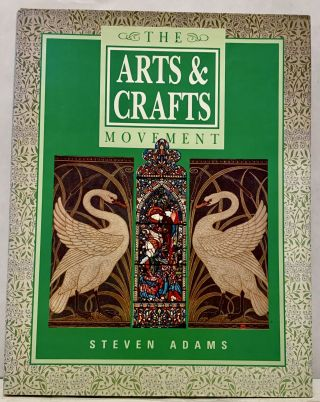 The Arts & Crafts Movement. Steven Adams