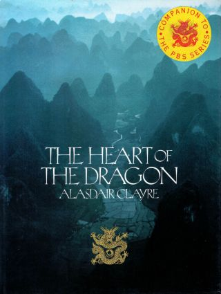 The Heart Of The Dragon. Alasdair Clayre.