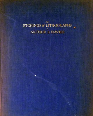 The Etchings and Lithographs of Arthur B. Davies. Frederic Newlin Price.