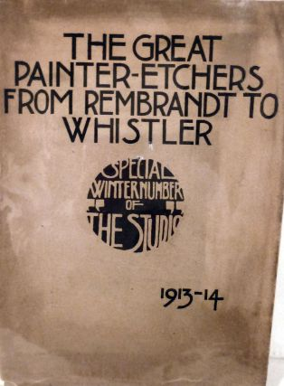 The Great Painter-Etchers From Rembrandt To Whistler. Malcolm C. Salaman.