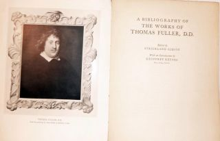 A Bibliography Of The Works Of Thomas Fuller, D.D edited by Strickland Gibson; Oxford Bibliographical Society Proceedings & Papers Volume IV, Part I.ii 1934. Geoffrey Keynes, Introduction.