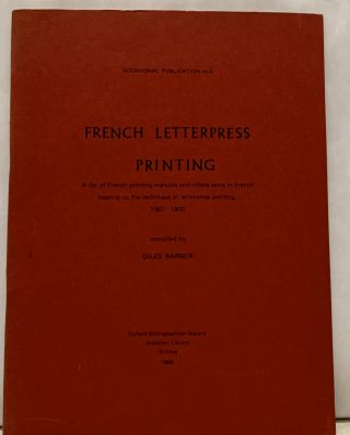 French Letterpress Printing; A list of Fench printing manuals and other texts in French bearing...