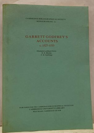 Garrett Godfrey's Accounts c.1527-1533; Cambridge Bibliographical Society Monograph No.12....