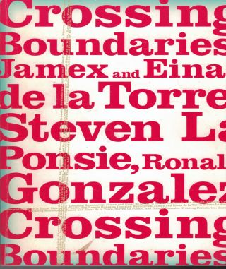 Crossing Boundaries: James and Einar de la Torre, Steven La Ponsie, Ronald Gonzalez. Max Schulz