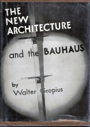 The New Architecture and The Bauhaus. Walter Gropius.