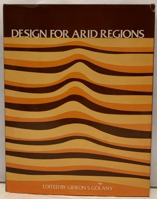 Design for Arid Regions. Gideon S. Golany