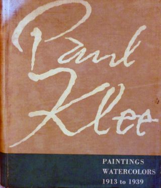Paul Klee Paintings Watercolors 1913 to 1939; Edited By Karl Nierendorf. Paul Klee.