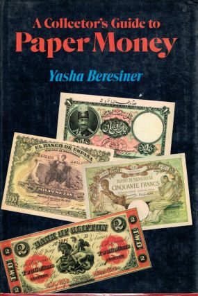 A Collector's Guide to Paper Money. Yasha Beresiner